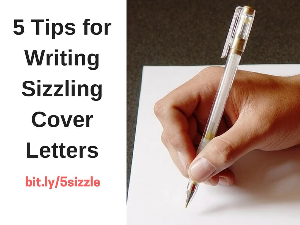 5 Tips Writing Sizzling Cover Letters