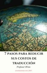 7 pasos para reducir sus costos de traducción