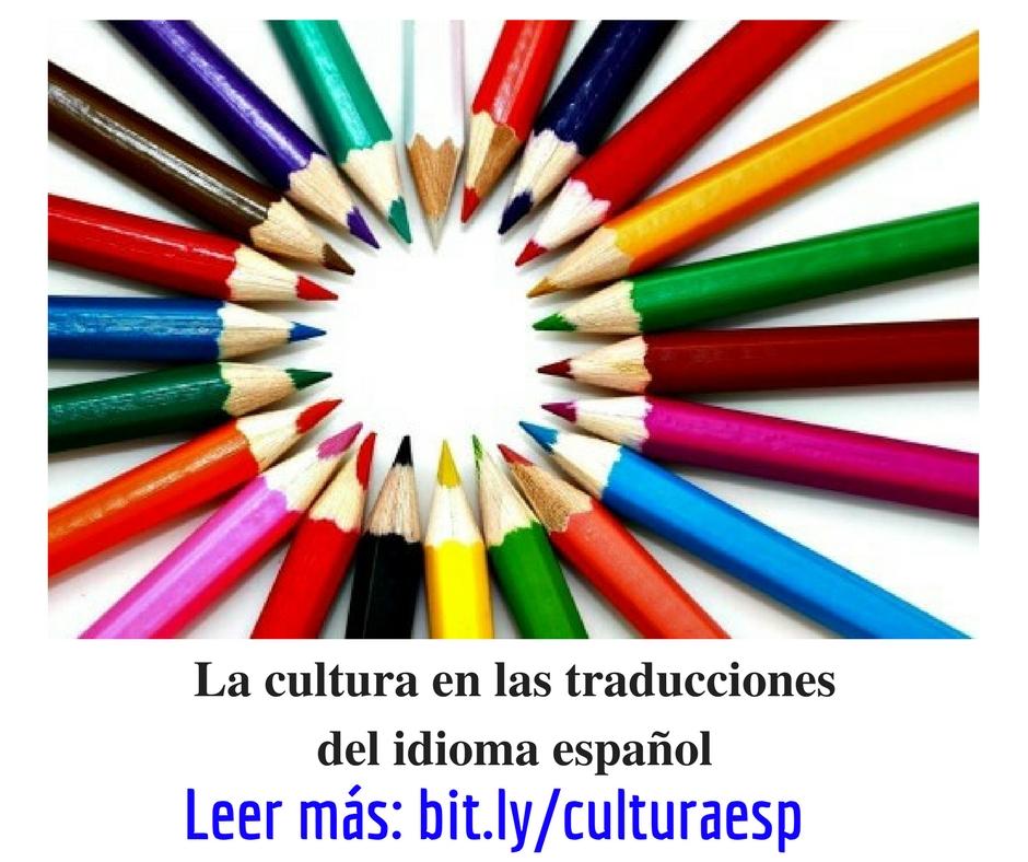 La cultura y las traduciones del idoma español
