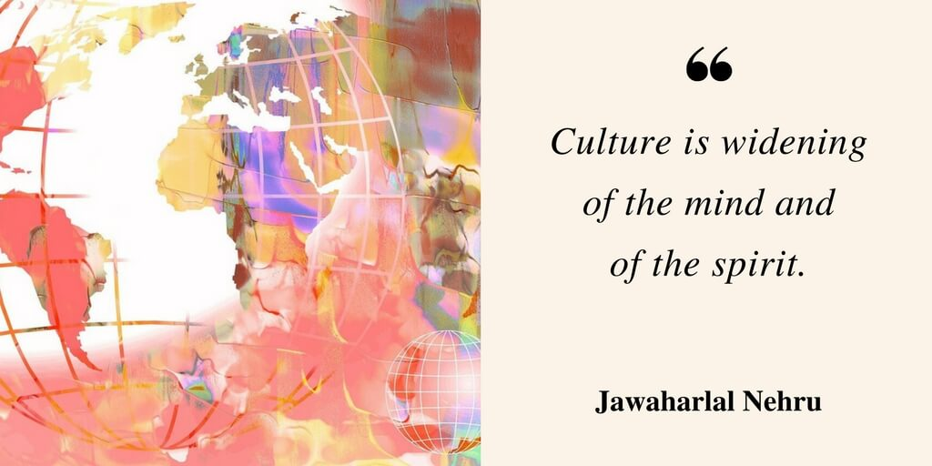 Culture is widening of the mind and of the spirit.