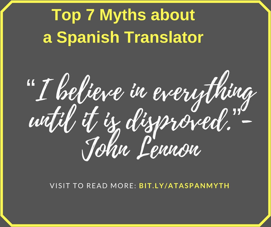 Read about t he 7 Myths of Spanish Translators