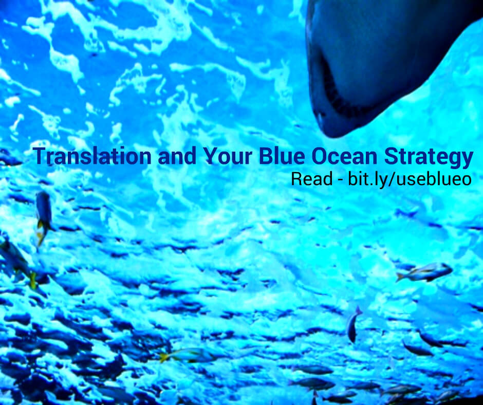 Implement your Blue Ocean Strategy via translation.