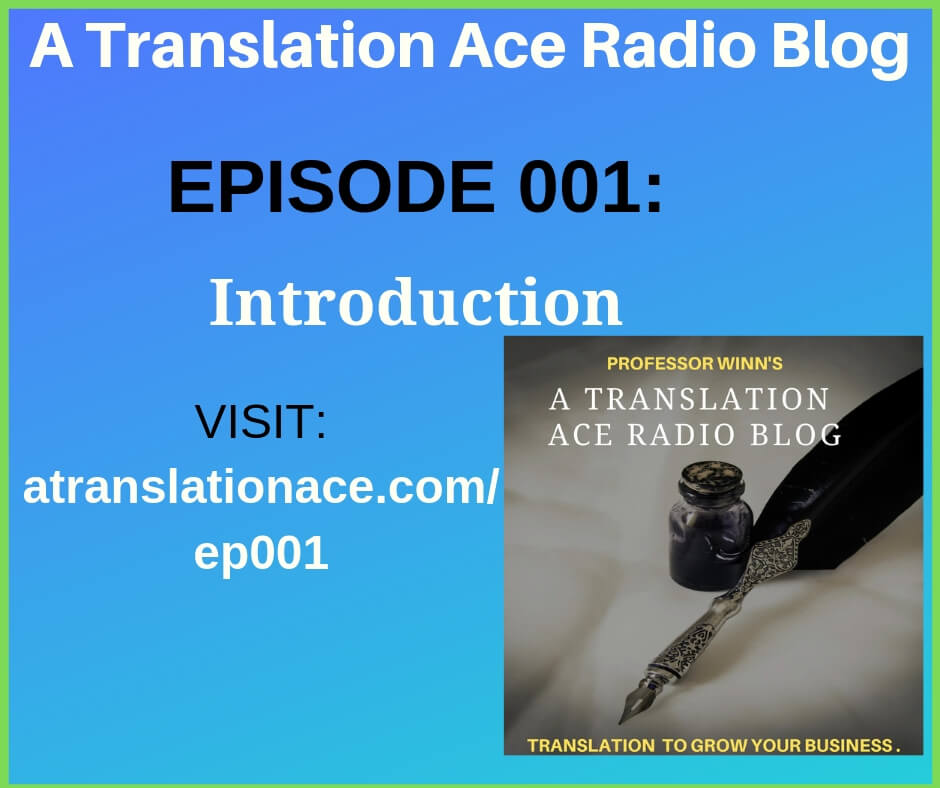 A Translation Ace Radio Blog- Introduction