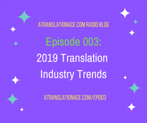 Atranslationace-Ep003-2019-Translation-Industry-Trends