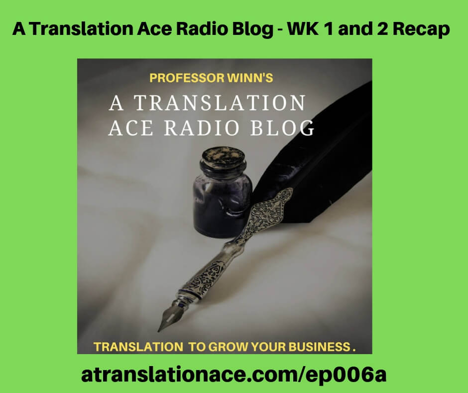 Episode-6a-A Translation Ace Audio Blog - Recap - Wk 1-2