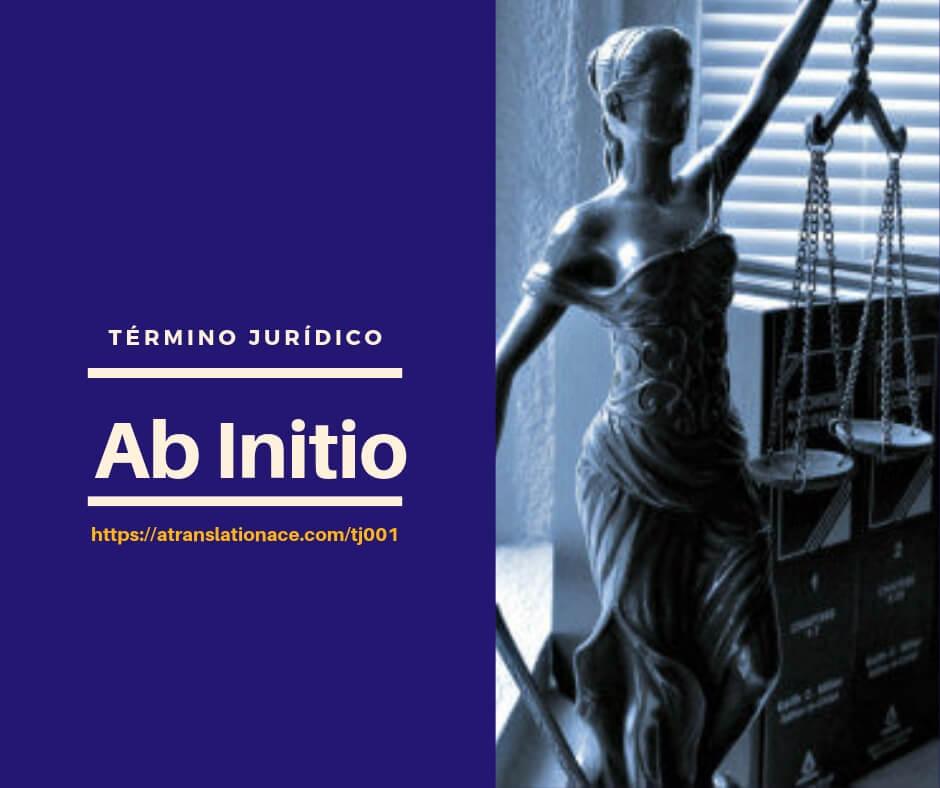 Término Jurídico - Ab Initio