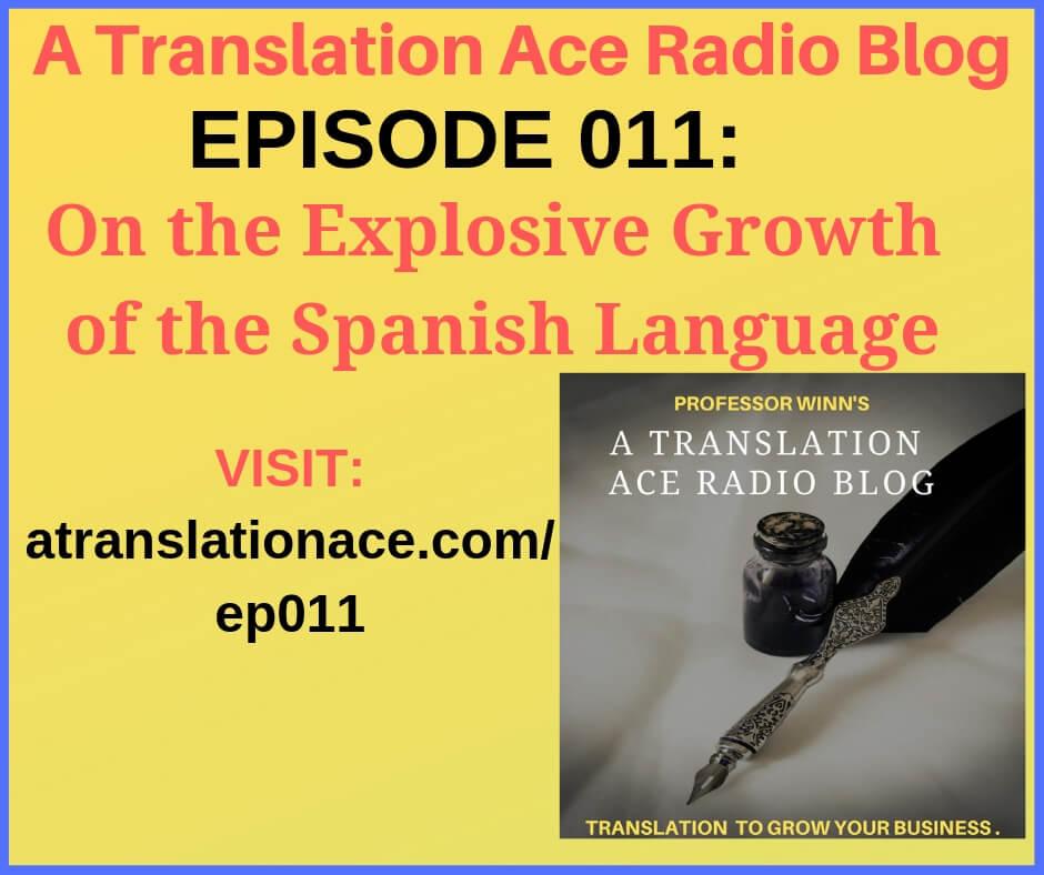 A Translation Ace Radio Episode 11 - On Explosive Growth of Spanish Language