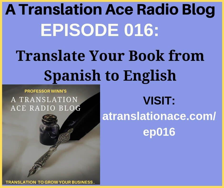 A Translation Ace Radio Blog EP016- Translate Your Book from Spanish to English