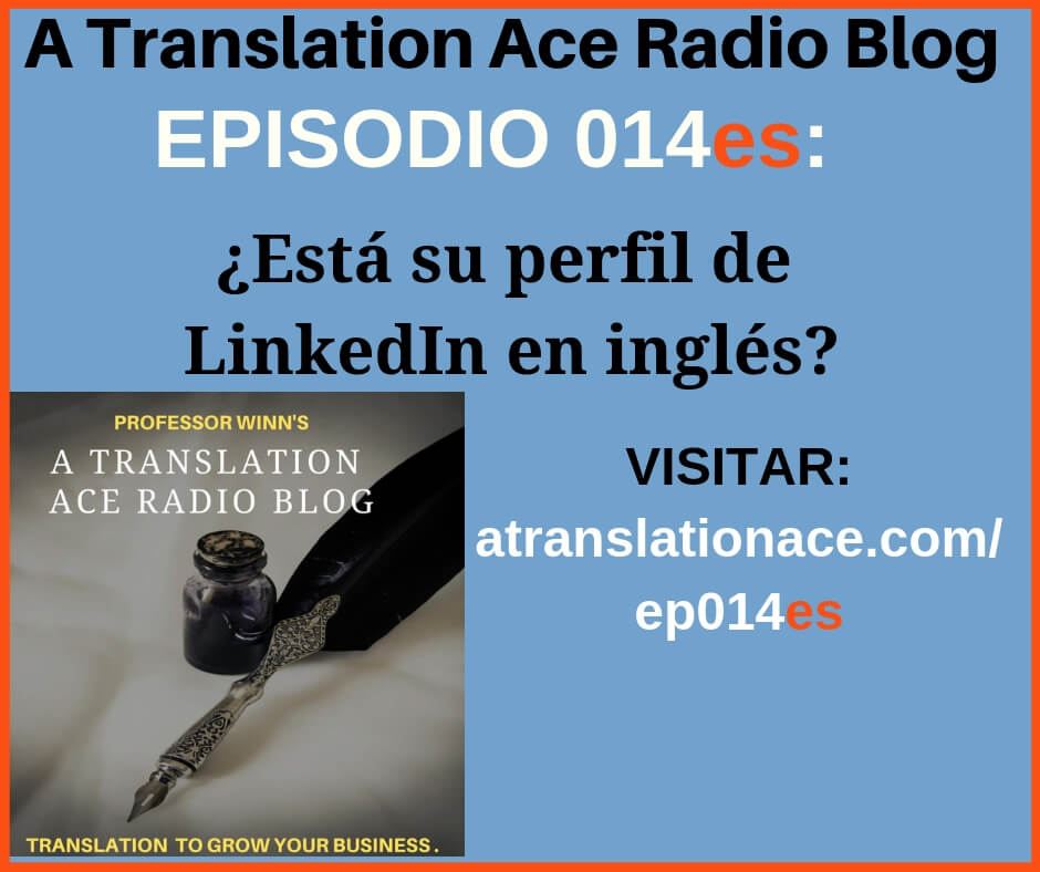A Translation Ace Radio Episodio 14 - LinkedIn Perfil en inglés